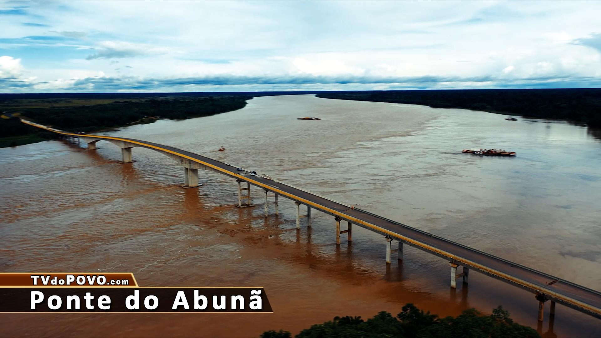 PONTE do ABUNÃ com 1.517 Metros